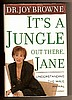 IT'S A JUNGLE OUT THERE, JANE by Dr. Joy Browne