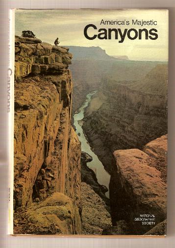AMERICA'S MAJESTIC CANYONS National Geographic Society