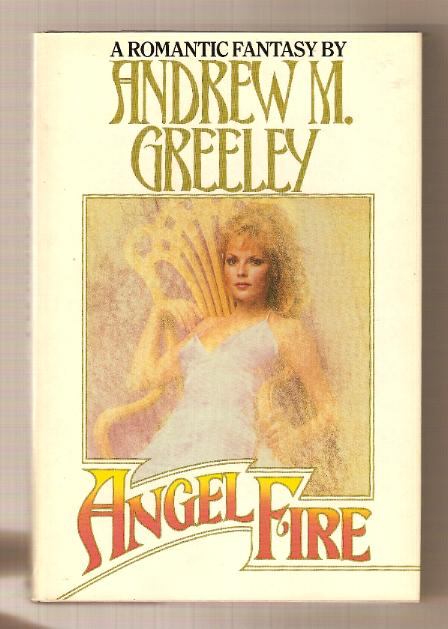 ANGEL FIRE best seller romance fantasy - Andrew Greeley