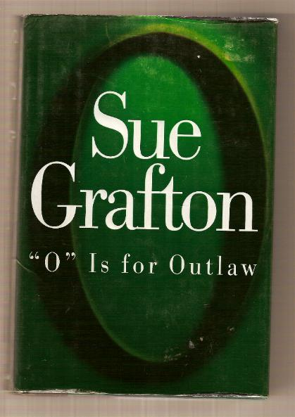 """O"" IS FOR OUTLAW a bestelling mystery by Sue Grafton."