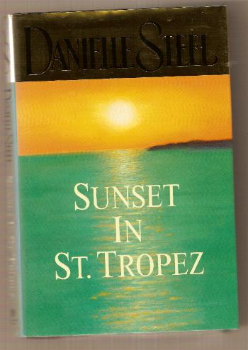 SUNSET IN ST. TROPEZ a best seller by Danielle Steel.