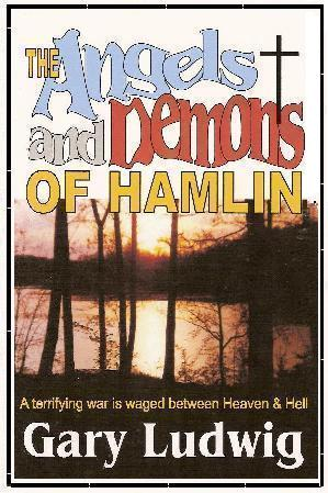 THE ANGELS AND DEMONS OF HAMLIN by Gary Ludwig. SOFTCOVER. NEW BOOK.