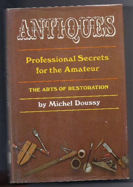 ANTIQUES - PROFESSIONAL SECRETS by Michael Doussy