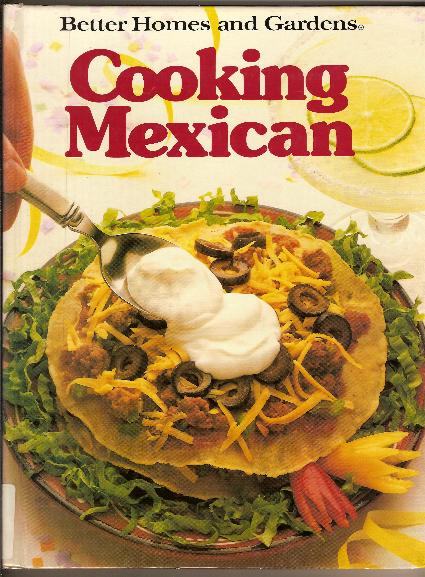 Cookbook - BETTER HOMES & GARDEN COOKING MEXICAN