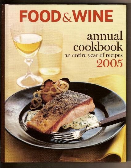 Cookbook - FOOD & WINE ANNUAL COOKBOOK 2005 by Dana Cowin