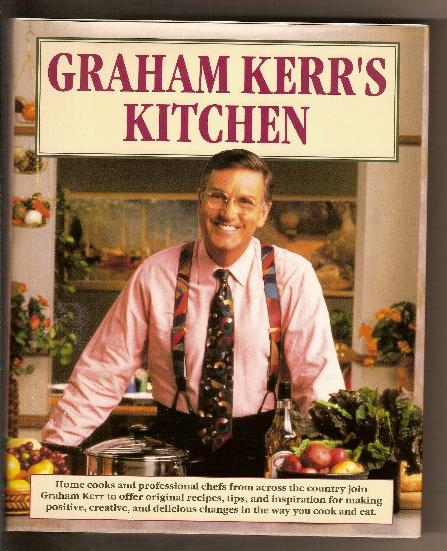 Cookbook - GRAHAM KERR'S KITCHEN by Graham Kerr