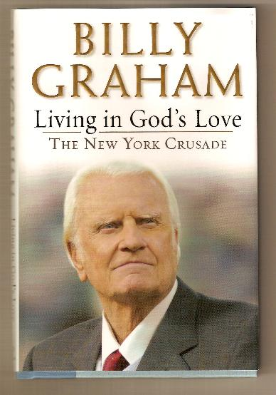 LIVING IN GOD'S LOVE by Billy Graham