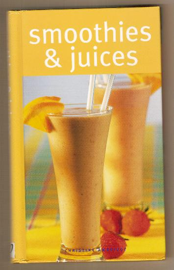 Cookbook - SMOOTHIES & JUICES by Christine Ambridge