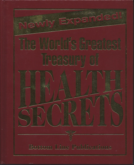 The World's Greatest Treasury of Health Secrets. by Bottom Line Books Staff...