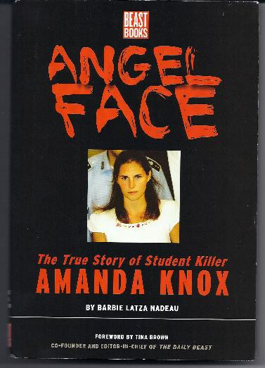 ANGEL FACE, THE AMANDA KNOX CASE, by Barbie Latza Nadeau