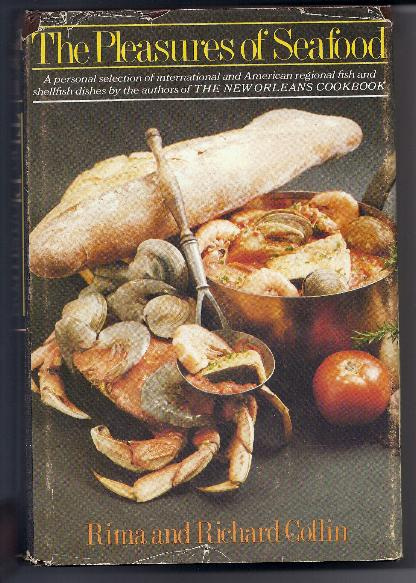 THE PLEASURES OF SEAFOOD by Rima & Richard Collin