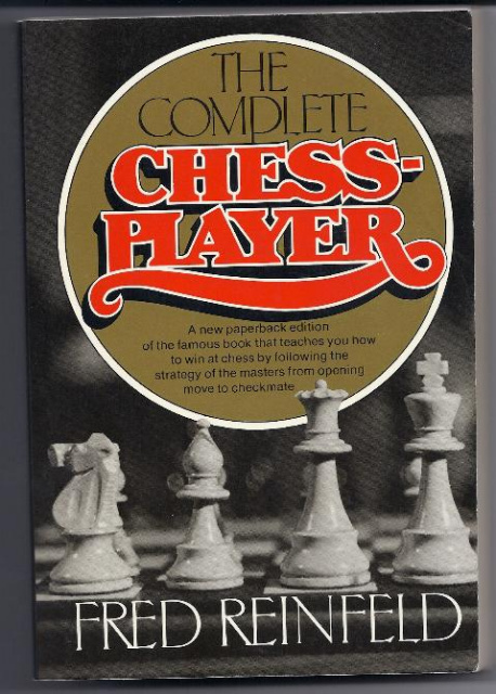 THE COMPLETE CHESS PLAYER by Fred Reinfeld