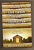 BUILDING A LOG CABIN by David Lutz