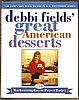 Cookbook - GREAT AMERICAN DESSERTS by Debbi Fields