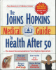 The Johns Hopkins Medical Guide to Health after 50 : The Latest...