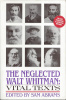 THE NEGLECTED WALT WHITMAN: Vital Texts by Walt Whitman (1993, Paperback)