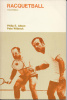 Racquetball by Philip E. Allsen and Pete Witbeck (1981, Paperback)