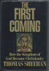 The First Coming How the Kingdom of God Became Christianity